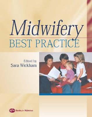 Midwifery: Best Practice Volume 1