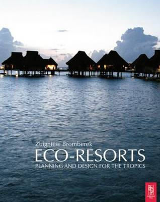 Eco-Resorts: Planning and Design for the Tropics