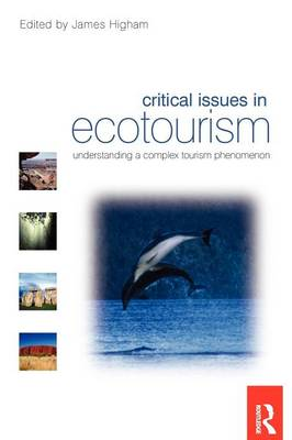 Critical Issues in Ecotourism: Understanding a Complex Tourism Phenomenon