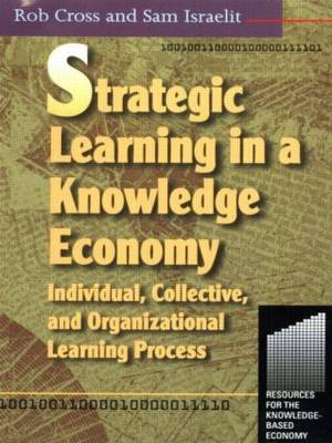 Strategic Learning in a Knowledge Economy: Individual, Collective and Organizational Learning Processes