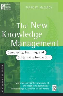 The New Knowledge Management: Complexity, Learning and Sustainable Innovation