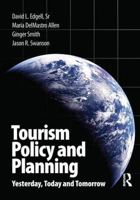 Tourism Policy and Planning: Yesterday, Today and Tomorrow