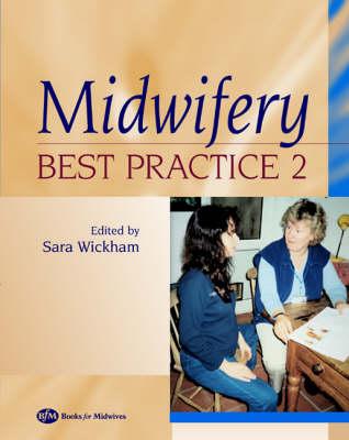 Midwifery: Best Practice Volume 2