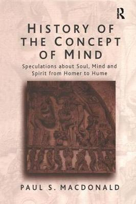 History of the Concept of Mind: Speculations About Soul, Mind and Spirit from Homer to Hume: Volume 1