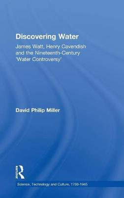 Discovering Water: James Watt, Henry Cavendish and the Nineteenth Century 'Water Controversy'