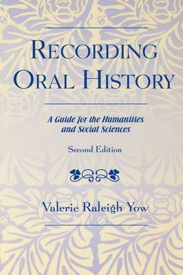 Recording Oral History: A Guide for the Humanities and Social Sciences