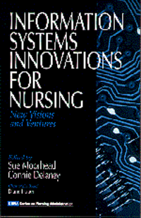 Information Systems Innovations for Nursing: New Visions and Ventures