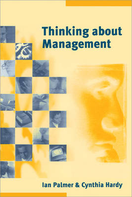 Thinking About Management: Implicaions of Organizational Debates for Practice