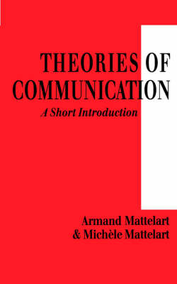 Theories of Communication: A Short Introduction