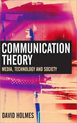 Communication Theory: Media, Technology, Society