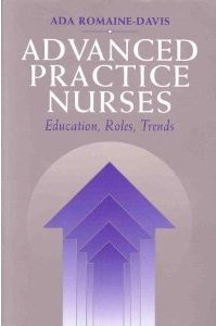 Advanced Practice Nurses: Education Roles Trends