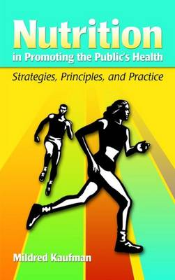 Nutrition in Promoting the Public's Health: Strategies, Principles and Practice