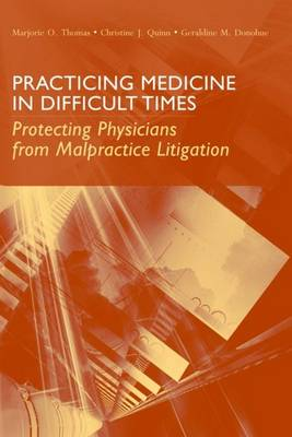 Practicing Medicine in Difficult Times: Protecting Physicians from Malpractice Litigation
