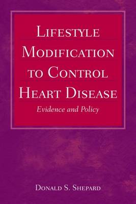 Lifestyle Modification to Control Heart Disease: Evidence and Policy