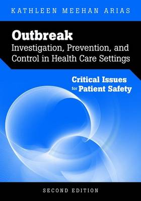 Outbreak Investigation, Prevention, and Control in Health Care Settings: Critical Issues in Patient Safety