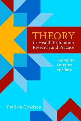 Theory in Health Promotion Research and Practice: Thinking Outside the Box: Instructors Resource