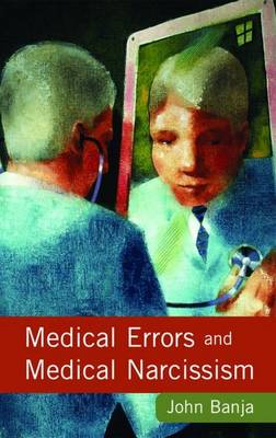 Medical Errors and Medical Narcissism