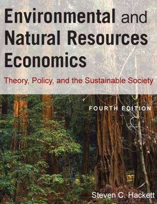 Environmental and Natural Resources Economics: Theory, Policy and the Sustainable Society