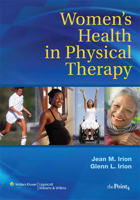 Women's Health in Physical Therapy: Principle and Practices for Rehabilitation Professionals