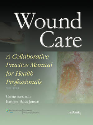 Wound Care 3ed: Collaborative Practice Manual For Health  Professionals