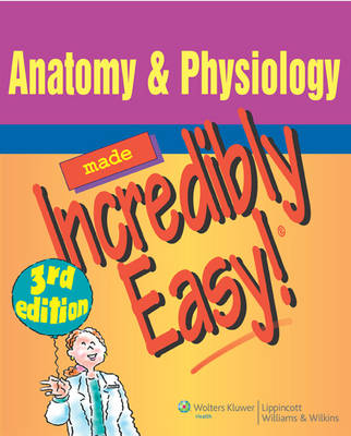 Anatomy and Physiology Made Incredibly Easy