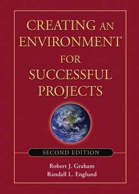 Creating an Environment for Successful Projects: The Quest to Manage Project Management