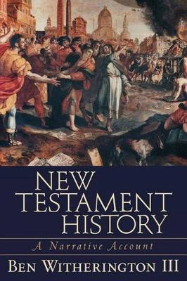 New Testament History: A Narrative Account