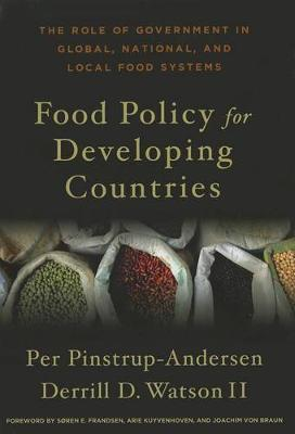 Food Policy for Developing Countries: The Role of Government in Global, National, and Local Food Systems