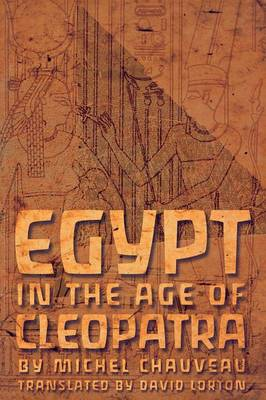 Egypt in the Age of Cleopatra: History and Society under Ptolemies