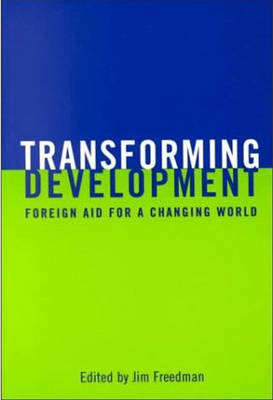 Transforming Development: Foreign Aid for a Changing World