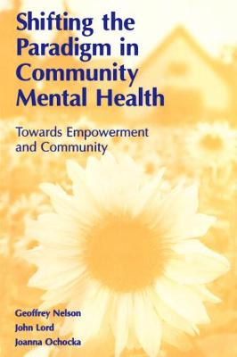 Shifting the Paradigm in Community Mental Health: Toward Empowerment and Community