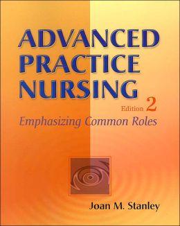 Advanced Practice Nursing: Emphasizing Comon Roles