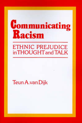 Communicating Racism: Ethnic Prejudice in Thought and Talk
