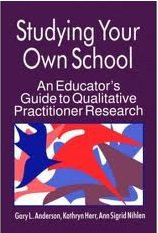Studying Your Own School: An Educator's Guide to Qualitative Practitioner Research