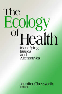 The Ecology of Health: Identifying Issues and Alternatives