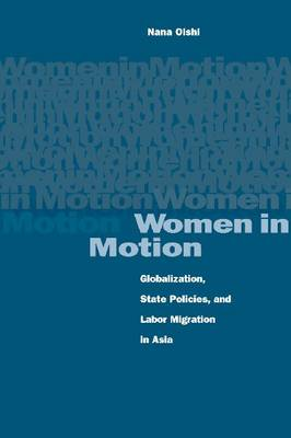 Women in Motion: Globalization, State Policies, and Labor Migration in Asia
