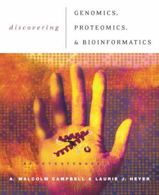 Discovering Genomics, Proteomics and Bioinformatics