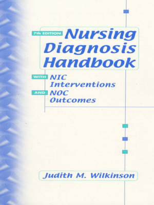 Nursing Diagnosis Handbook: With Nic Interventions And Noc 7ed
