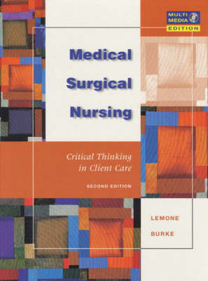Medical Surgical Nursing: Critical Thinking Client Care 2ed