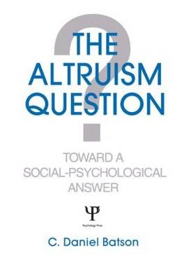 The Altruism Question: Toward a Social Psychological Answer