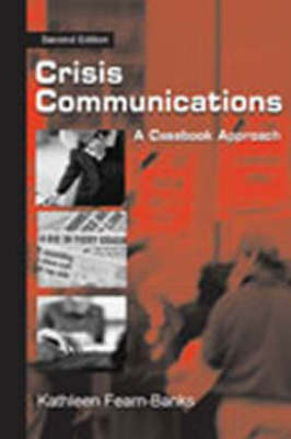 Crisis Communications: A Casebook Approach: Student Workbook