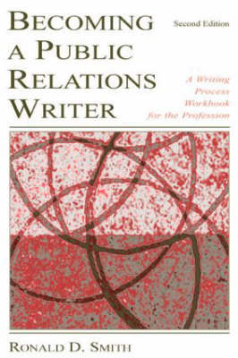 Becoming a Public Relations Writer: A Writing Process Workbook for the Profession