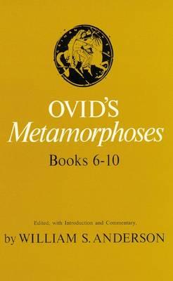 Ovid's Metamorphoses: Bks 6-10