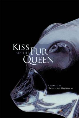 Kiss of the Fur Queen: A Novel