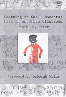 Learning in Small Moments: Life in an Urban Classroom