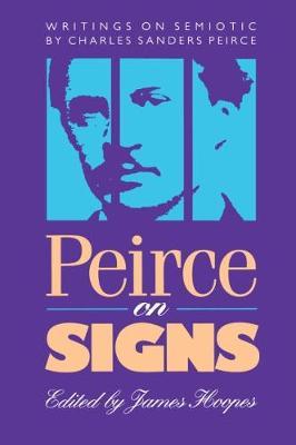 Peirce on Signs: Writings on Semiotic