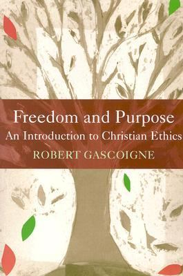 Freedom and Purpose: An Introduction to Christian Ethics