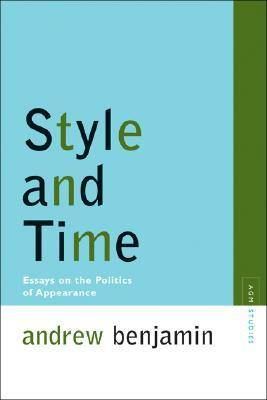 Style and Time: Essays on the Politics of Appearance