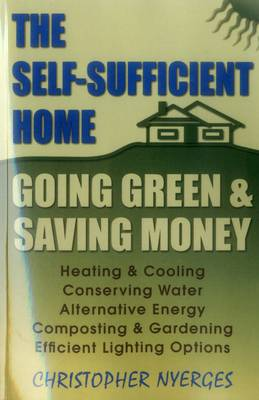 Self-Sufficient Home: Going Green and Saving Money