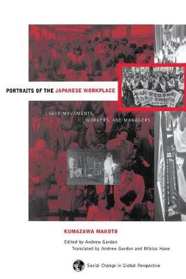 Portraits of the Japanese Workplace: Labor Movements, Workers, and Managers